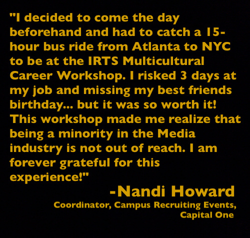 Quote from IRTS Multicultural Workshop alumna Nandi Howard